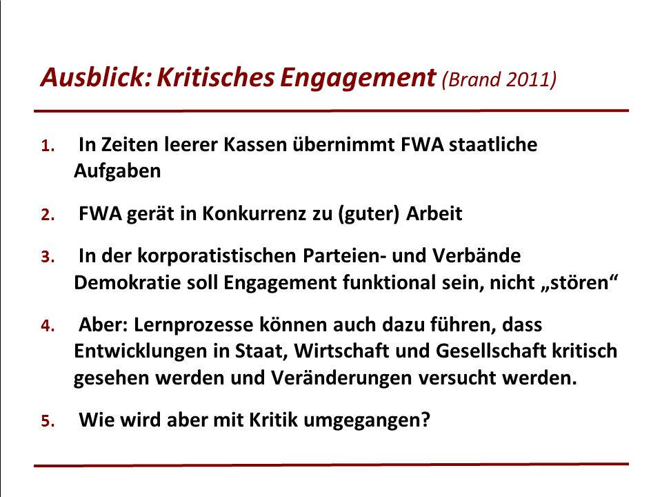 Ausblick: Kritisches Engagement (Brand 2011)