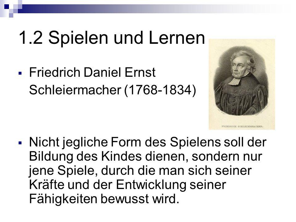 1.2 Spielen und Lernen Friedrich Daniel Ernst