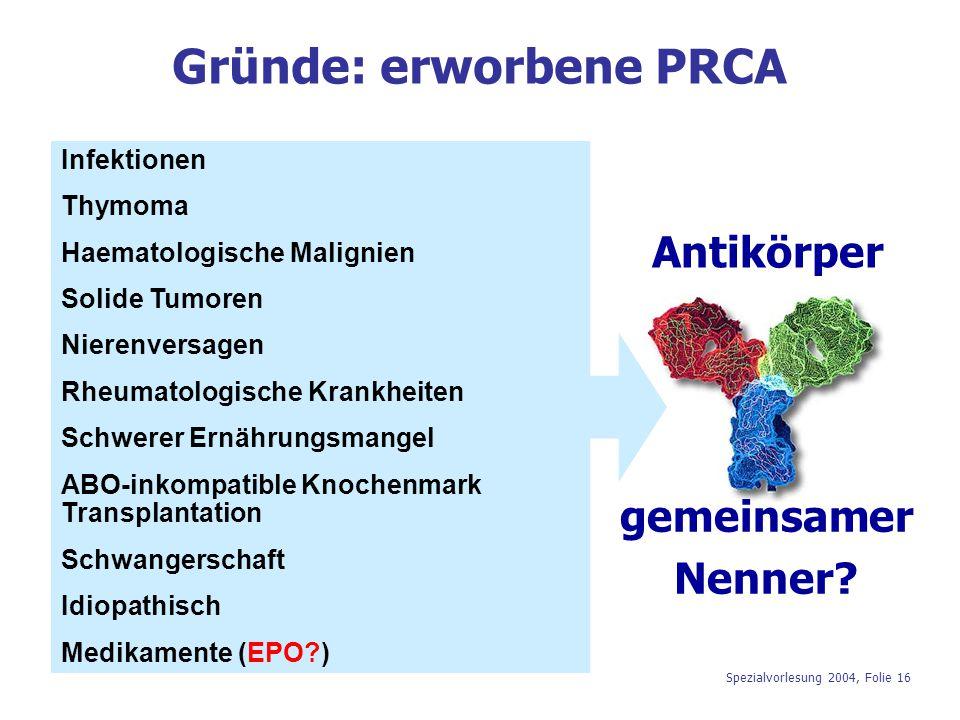 Gründe: erworbene PRCA