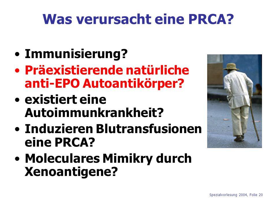Was verursacht eine PRCA