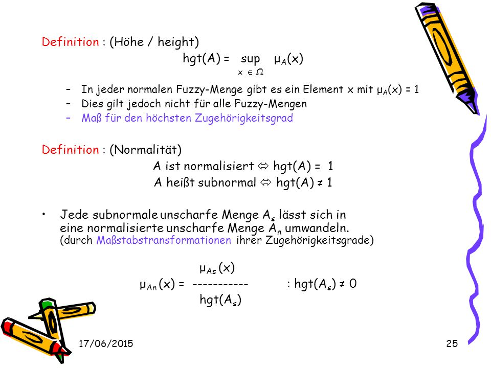 Definition : (Höhe / height) hgt(A) = sup μA(x) x  Ω