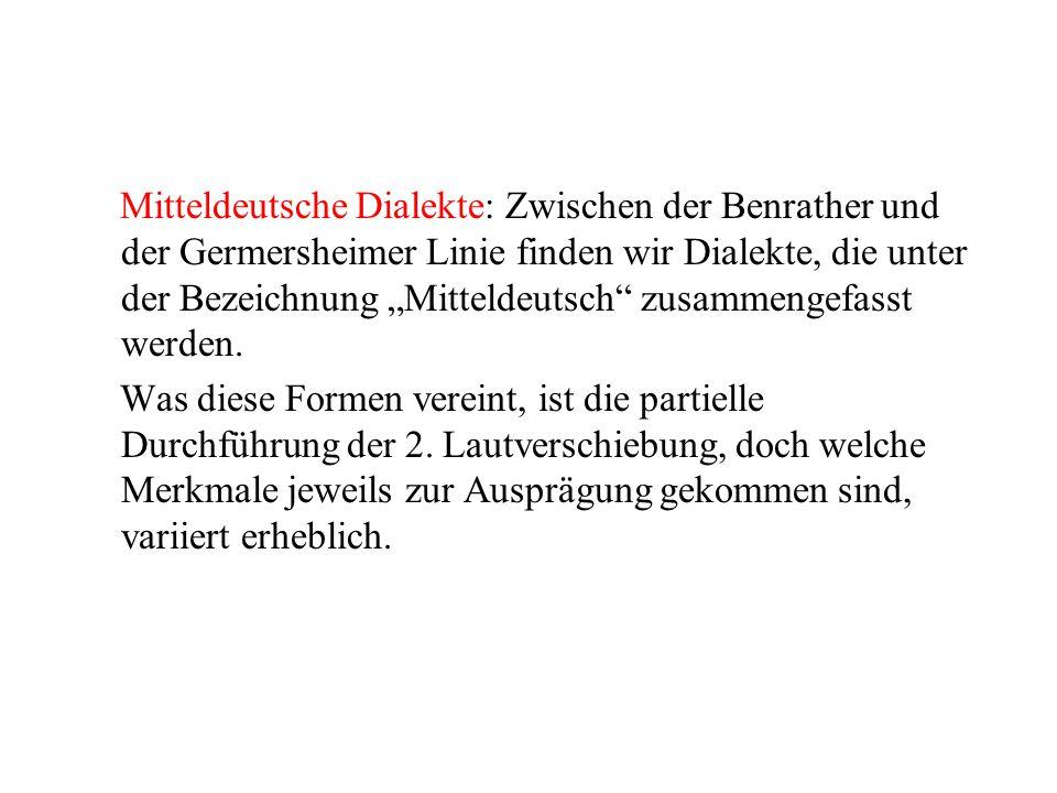 """Mitteldeutsche Dialekte: Zwischen der Benrather und der Germersheimer Linie finden wir Dialekte, die unter der Bezeichnung """"Mitteldeutsch zusammengefasst werden."""