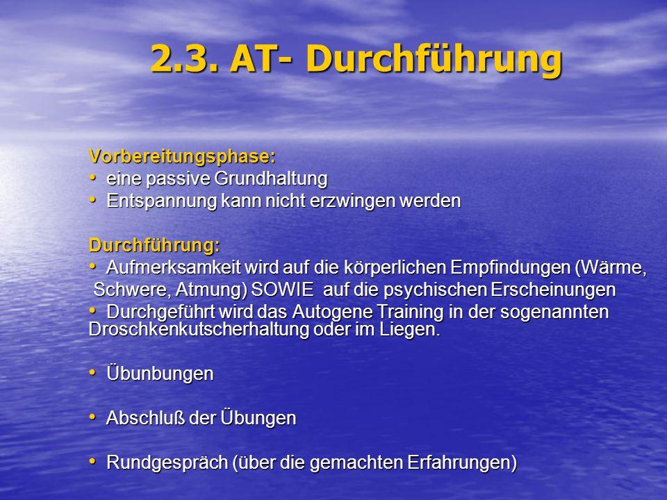2.3. AT- Durchführung Vorbereitungsphase: eine passive Grundhaltung