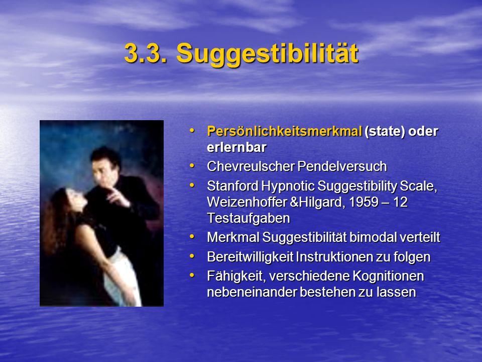 3.3. Suggestibilität Persönlichkeitsmerkmal (state) oder erlernbar