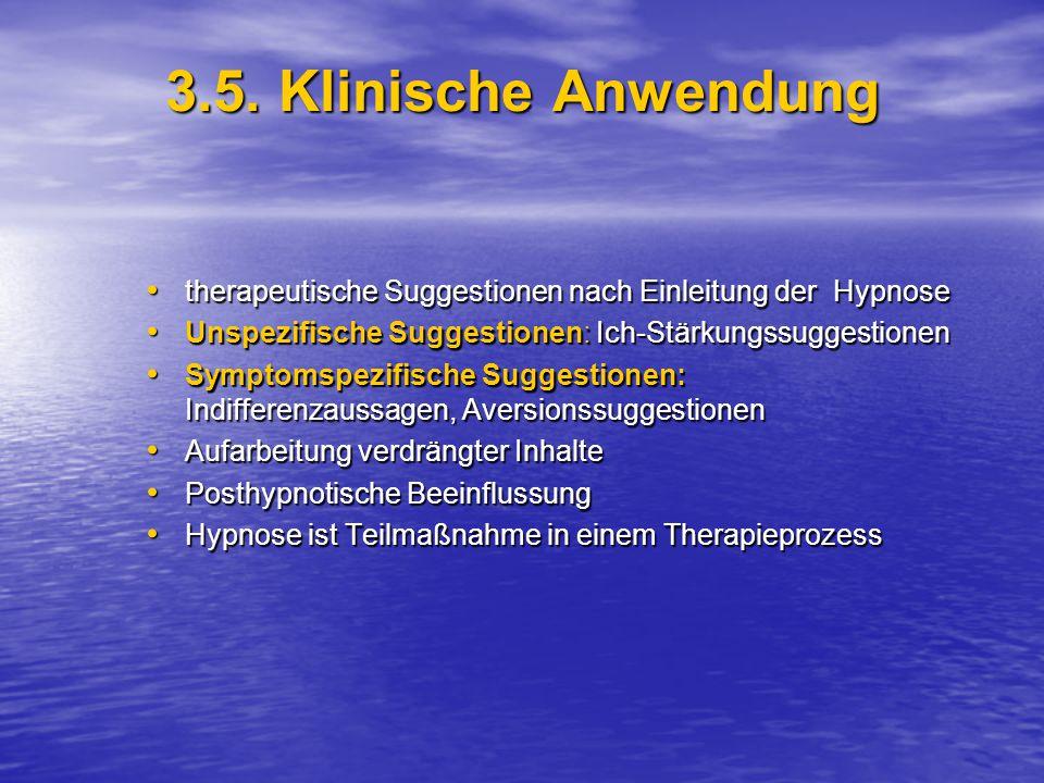 3.5. Klinische Anwendung therapeutische Suggestionen nach Einleitung der Hypnose. Unspezifische Suggestionen: Ich-Stärkungssuggestionen.
