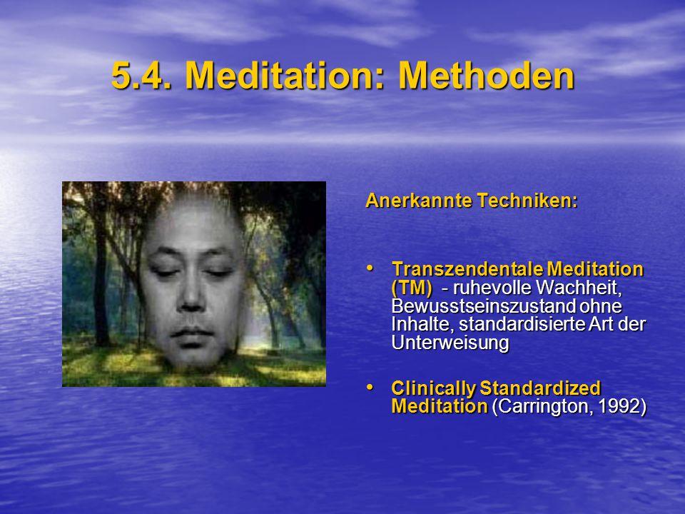5.4. Meditation: Methoden Anerkannte Techniken: