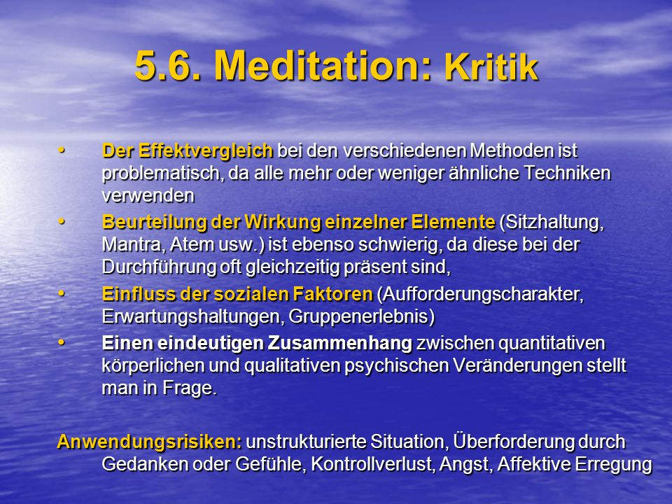 5.6. Meditation: Kritik Der Effektvergleich bei den verschiedenen Methoden ist problematisch, da alle mehr oder weniger ähnliche Techniken verwenden.