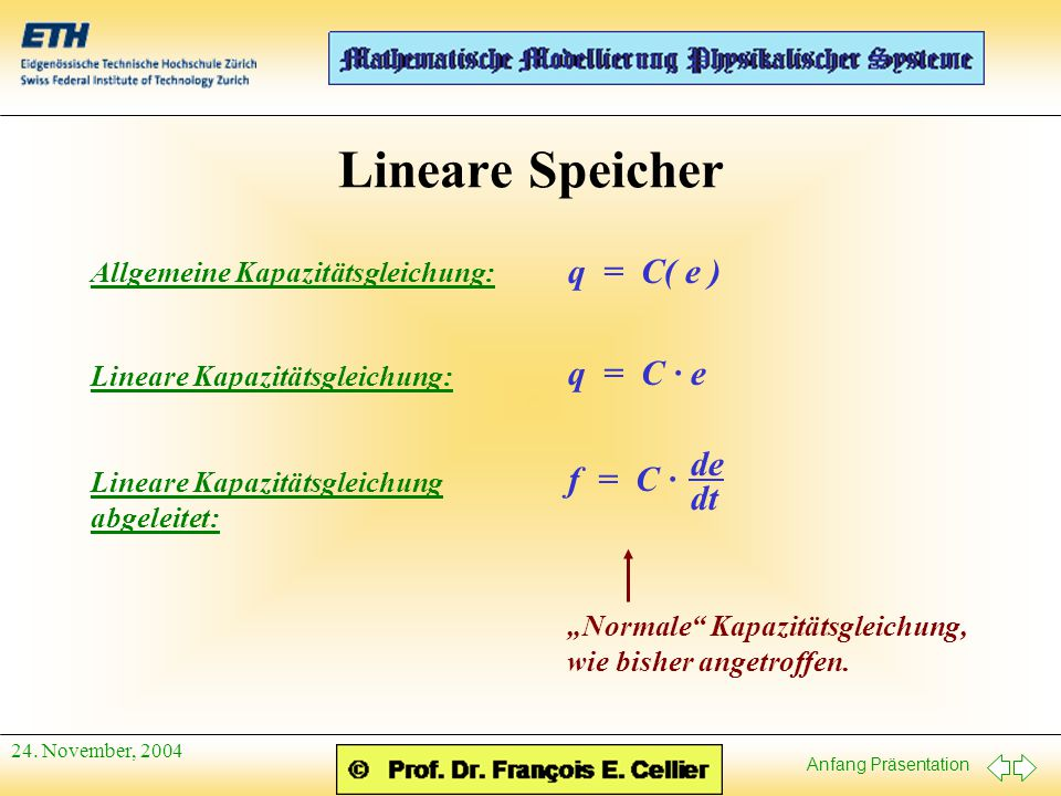 Lineare Speicher q = C( e ) q = C · e de f = C · dt