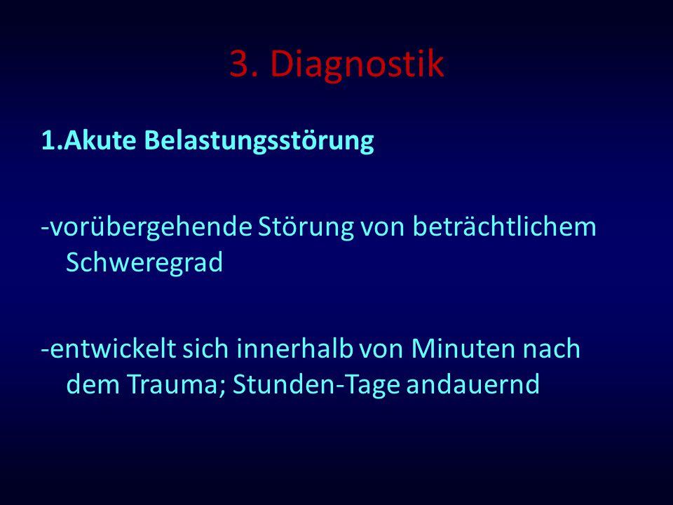 3. Diagnostik 1.Akute Belastungsstörung