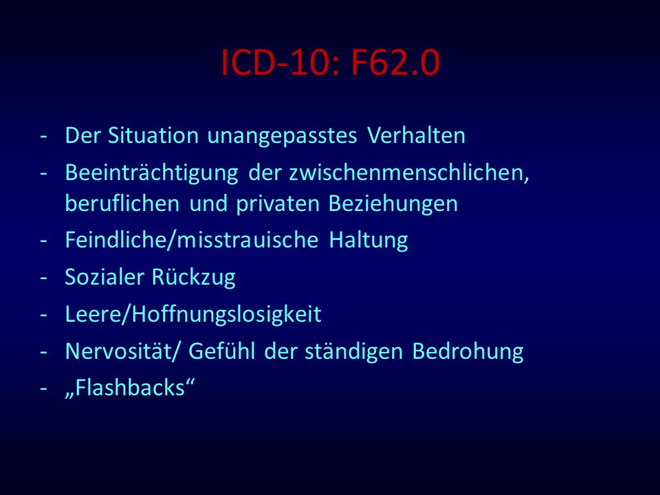 ICD-10: F62.0 Der Situation unangepasstes Verhalten