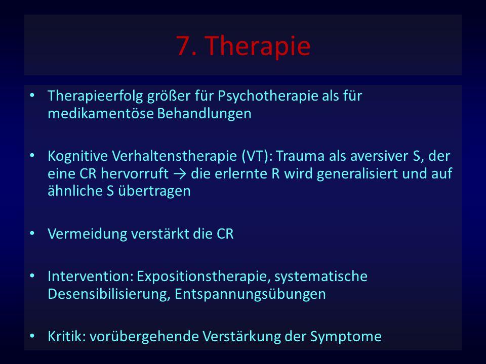 7. Therapie Therapieerfolg größer für Psychotherapie als für medikamentöse Behandlungen.