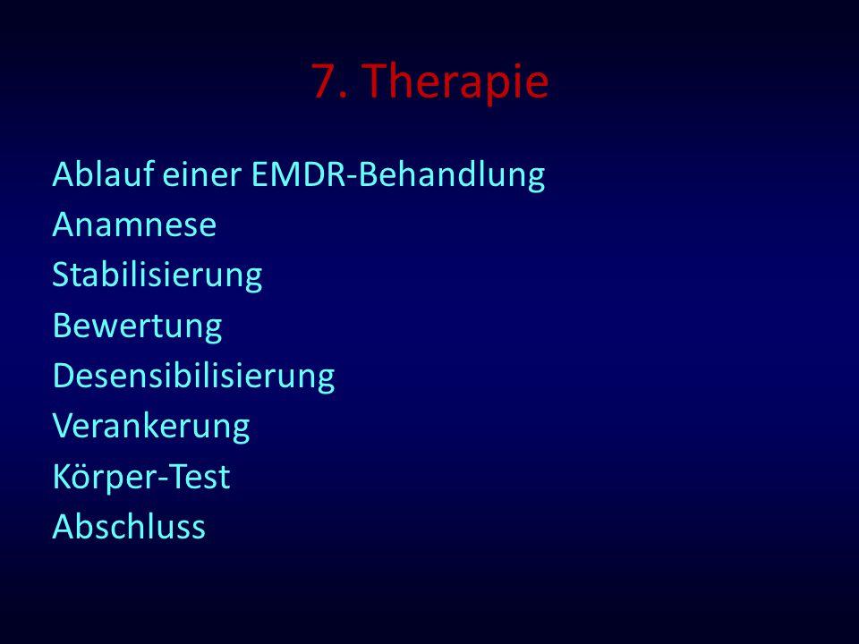 7. Therapie Ablauf einer EMDR-Behandlung Anamnese Stabilisierung
