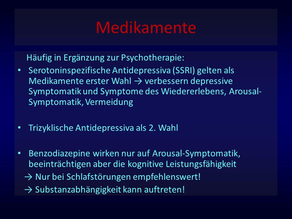 Medikamente Häufig in Ergänzung zur Psychotherapie: