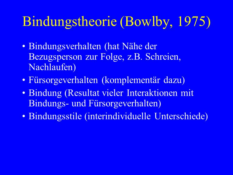 Bindungstheorie (Bowlby, 1975)