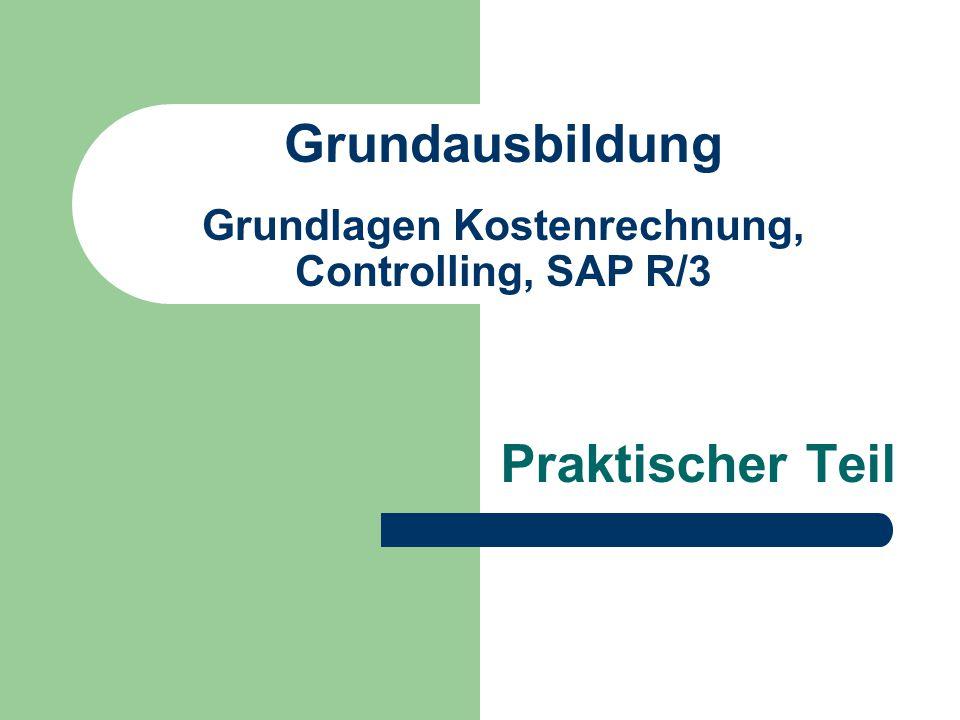 Grundausbildung Grundlagen Kostenrechnung, Controlling, SAP R/3