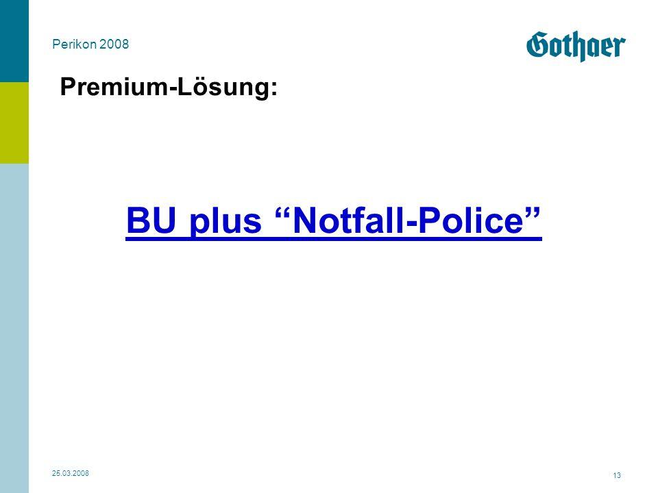 Premium-Lösung: BU plus Notfall-Police
