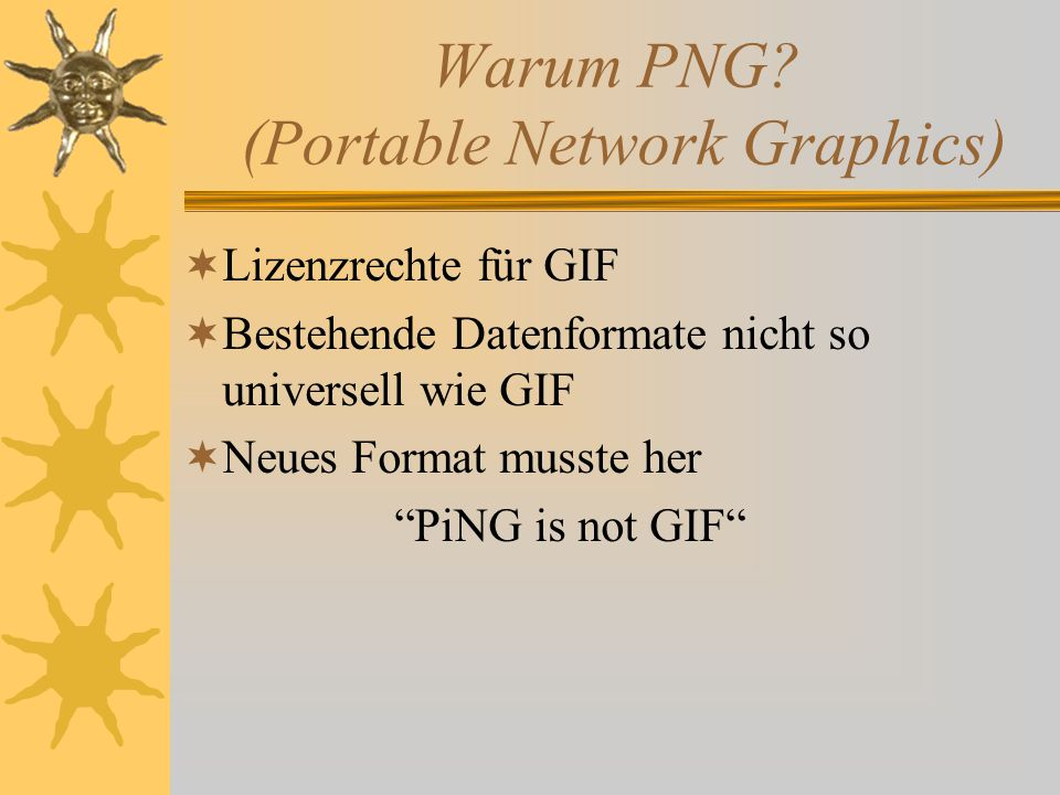 Warum PNG (Portable Network Graphics)