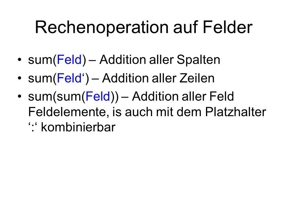 Rechenoperation auf Felder