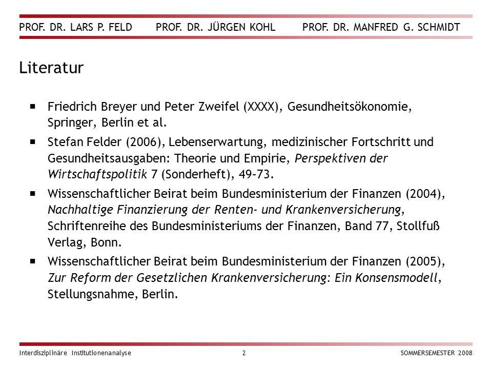 Literatur Friedrich Breyer und Peter Zweifel (XXXX), Gesundheitsökonomie, Springer, Berlin et al.