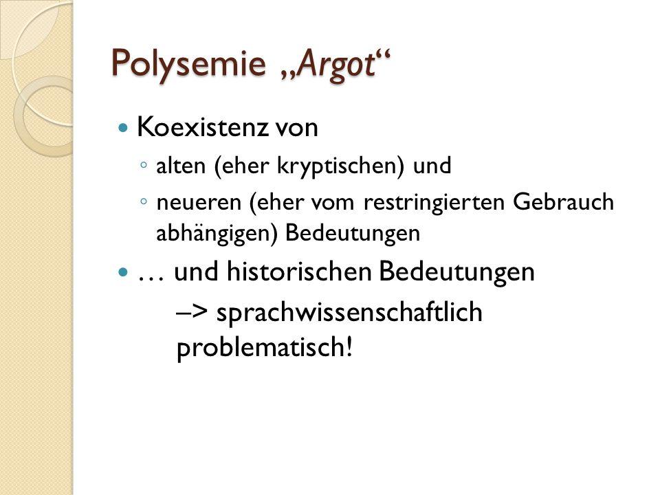 """Polysemie """"Argot Koexistenz von … und historischen Bedeutungen"""