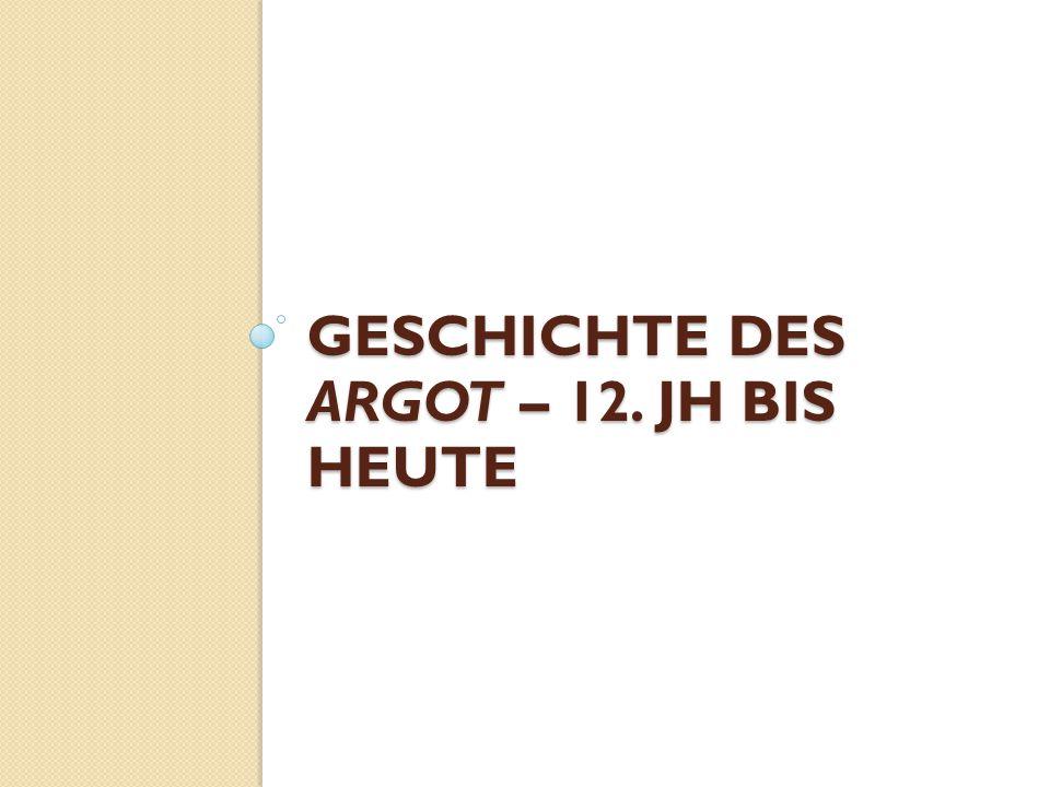 Geschichte des Argot – 12. JH bis heute