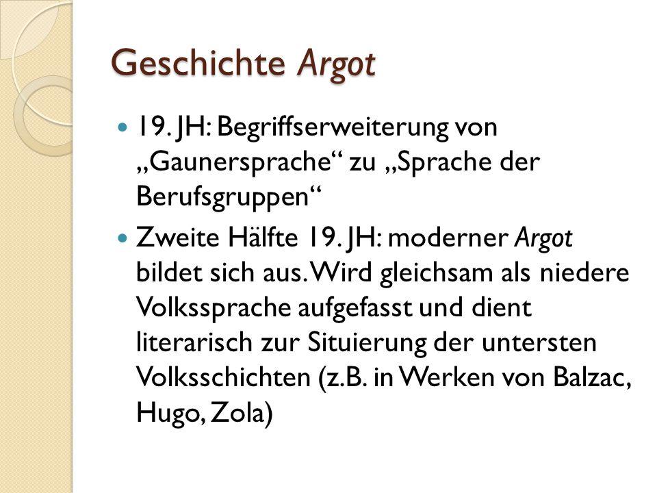 """Geschichte Argot 19. JH: Begriffserweiterung von """"Gaunersprache zu """"Sprache der Berufsgruppen"""