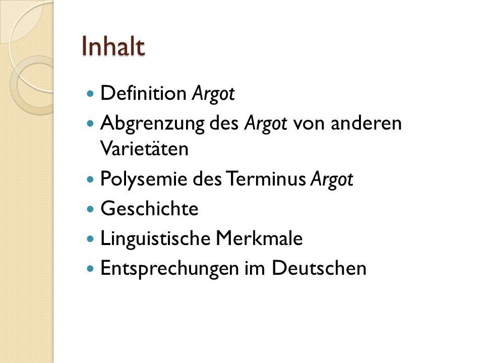 Inhalt Definition Argot Abgrenzung des Argot von anderen Varietäten