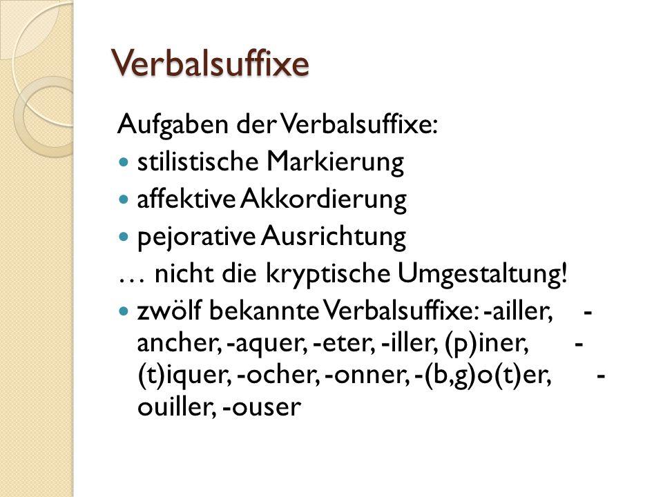 Verbalsuffixe Aufgaben der Verbalsuffixe: stilistische Markierung