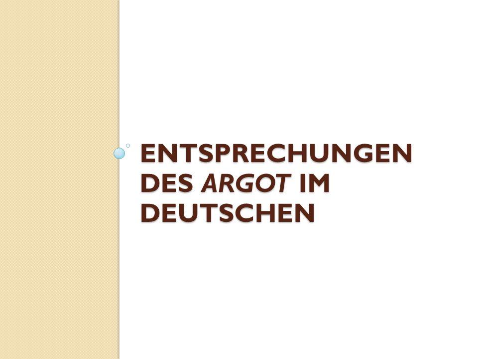 Entsprechungen des argot im deutschen