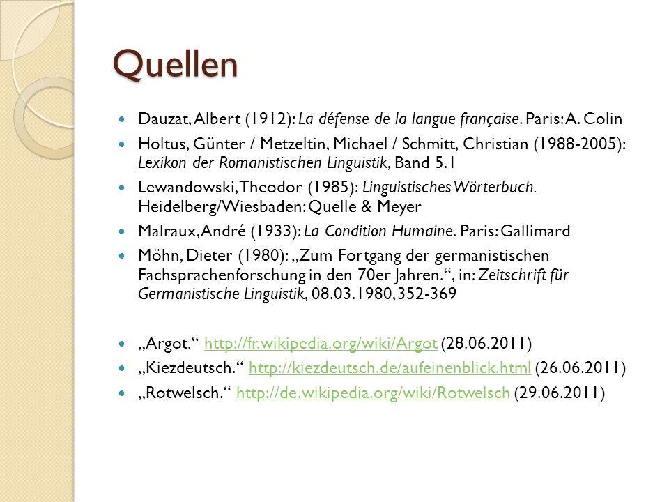 Quellen Dauzat, Albert (1912): La défense de la langue française. Paris: A. Colin.