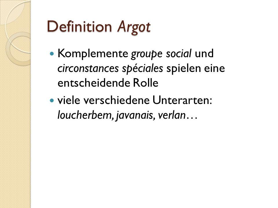 Definition Argot Komplemente groupe social und circonstances spéciales spielen eine entscheidende Rolle.