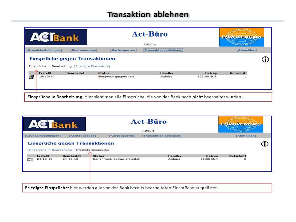 Transaktion ablehnen Einsprüche in Bearbeitung: Hier sieht man alle Einsprüche, die von der Bank noch nicht bearbeitet wurden.