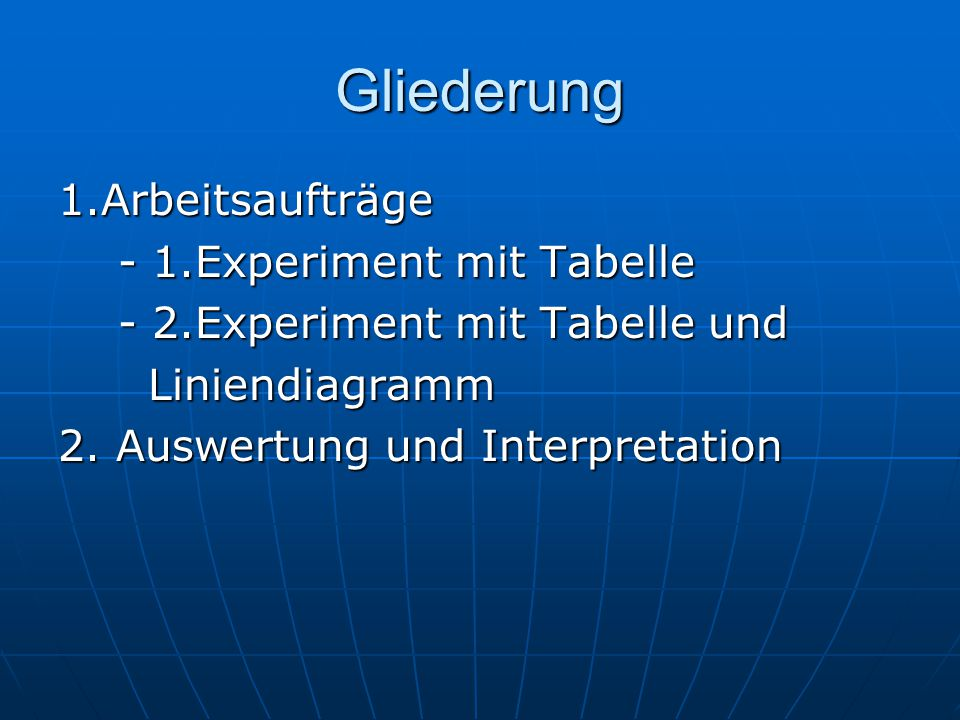 Gliederung 1.Arbeitsaufträge - 1.Experiment mit Tabelle