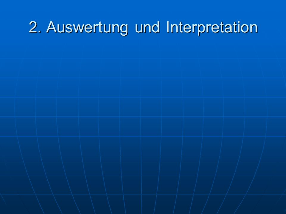 2. Auswertung und Interpretation
