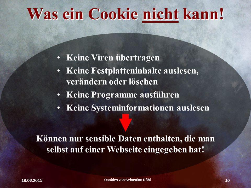 Was ein Cookie nicht kann!