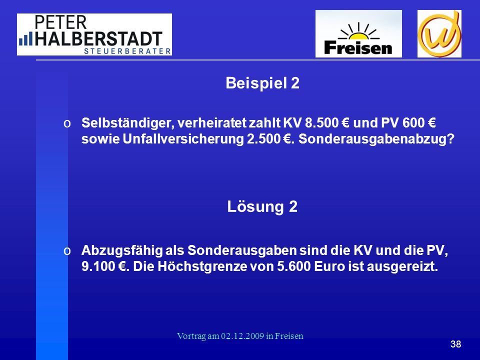 Beispiel 2 Selbständiger, verheiratet zahlt KV 8.500 € und PV 600 € sowie Unfallversicherung 2.500 €. Sonderausgabenabzug