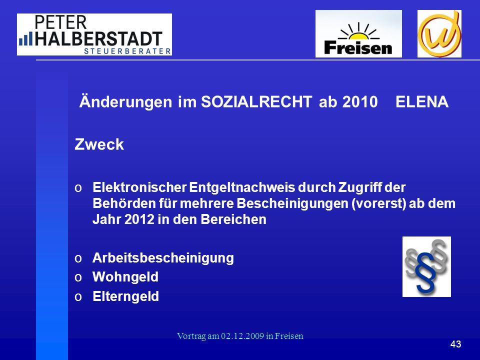 Änderungen im SOZIALRECHT ab 2010 ELENA Zweck