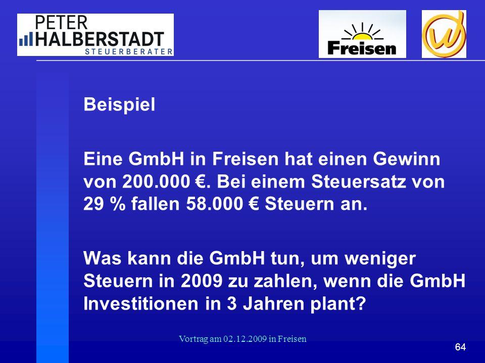 Beispiel Eine GmbH in Freisen hat einen Gewinn von 200.000 €. Bei einem Steuersatz von 29 % fallen 58.000 € Steuern an.