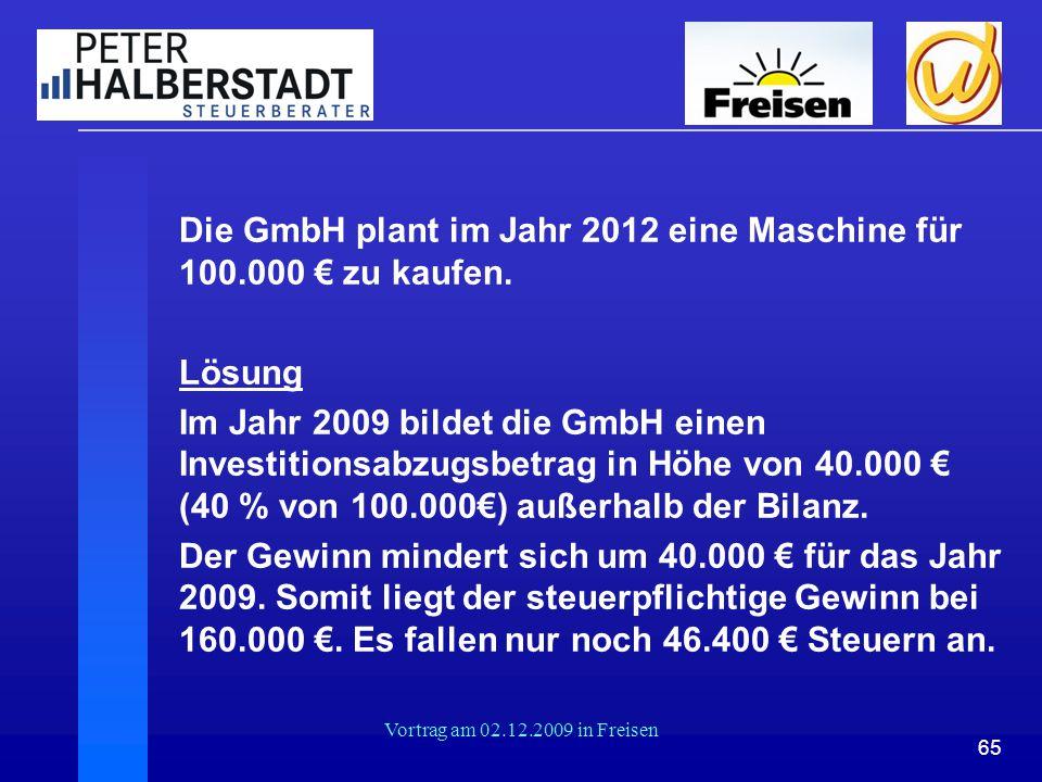 Die GmbH plant im Jahr 2012 eine Maschine für 100.000 € zu kaufen.