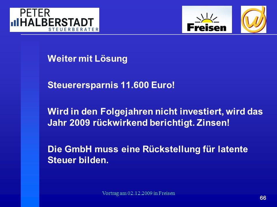 Die GmbH muss eine Rückstellung für latente Steuer bilden.