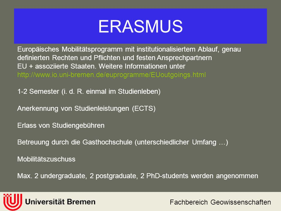 ERASMUS Europäisches Mobilitätsprogramm mit institutionalisiertem Ablauf, genau definierten Rechten und Pflichten und festen Ansprechpartnern.