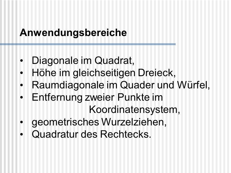 Anwendungsbereiche Diagonale im Quadrat, Höhe im gleichseitigen Dreieck, Raumdiagonale im Quader und Würfel,