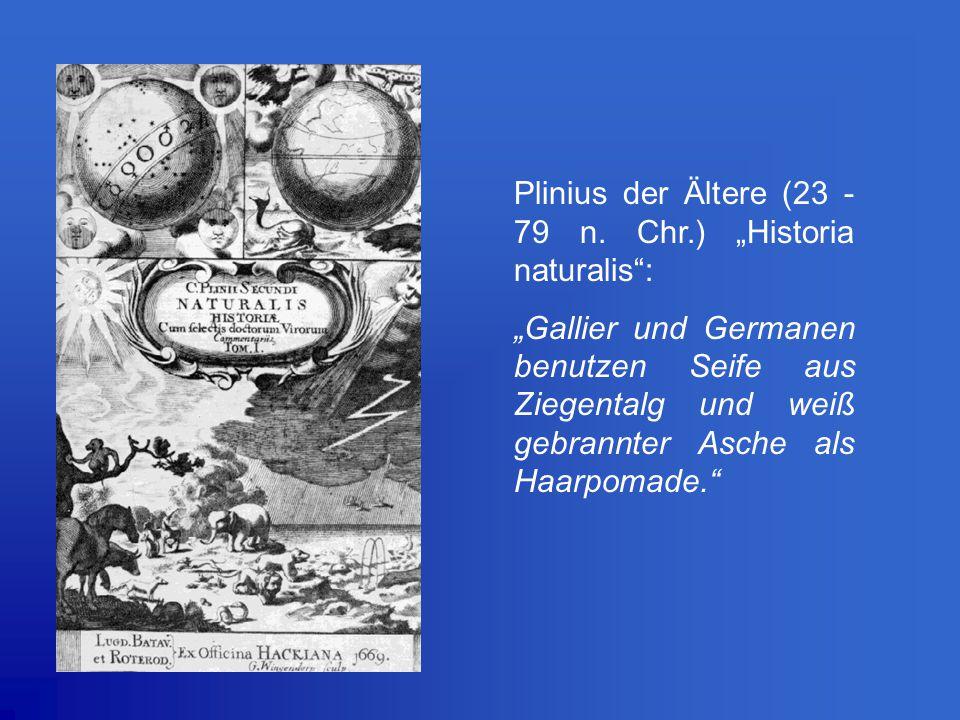 "Plinius der Ältere (23 -79 n. Chr.) ""Historia naturalis :"