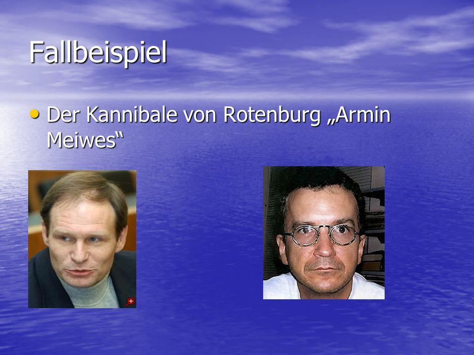 """Fallbeispiel Der Kannibale von Rotenburg """"Armin Meiwes"""