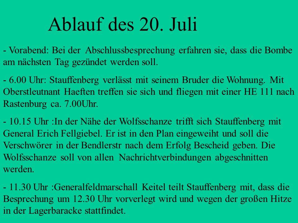 Ablauf des 20. Juli - Vorabend: Bei der Abschlussbesprechung erfahren sie, dass die Bombe am nächsten Tag gezündet werden soll.