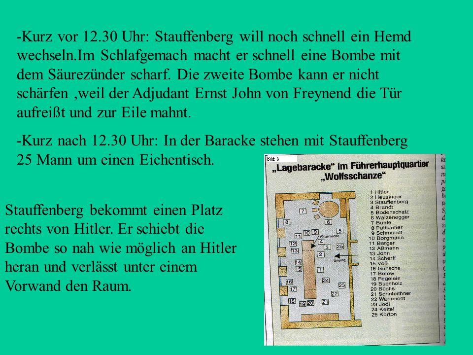 -Kurz vor 12. 30 Uhr: Stauffenberg will noch schnell ein Hemd wechseln