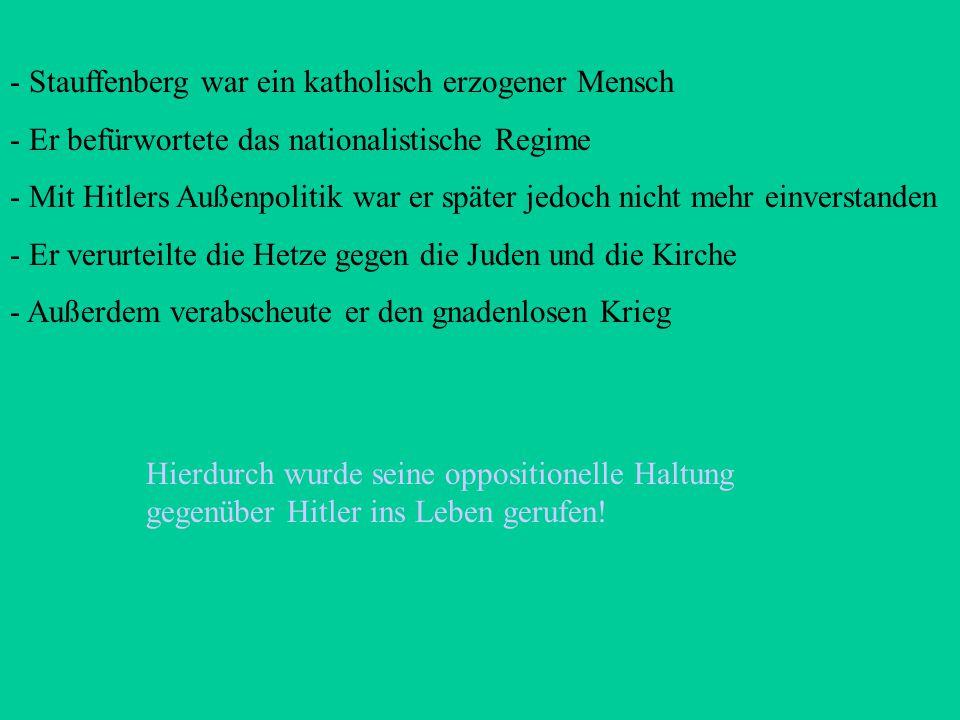 - Stauffenberg war ein katholisch erzogener Mensch
