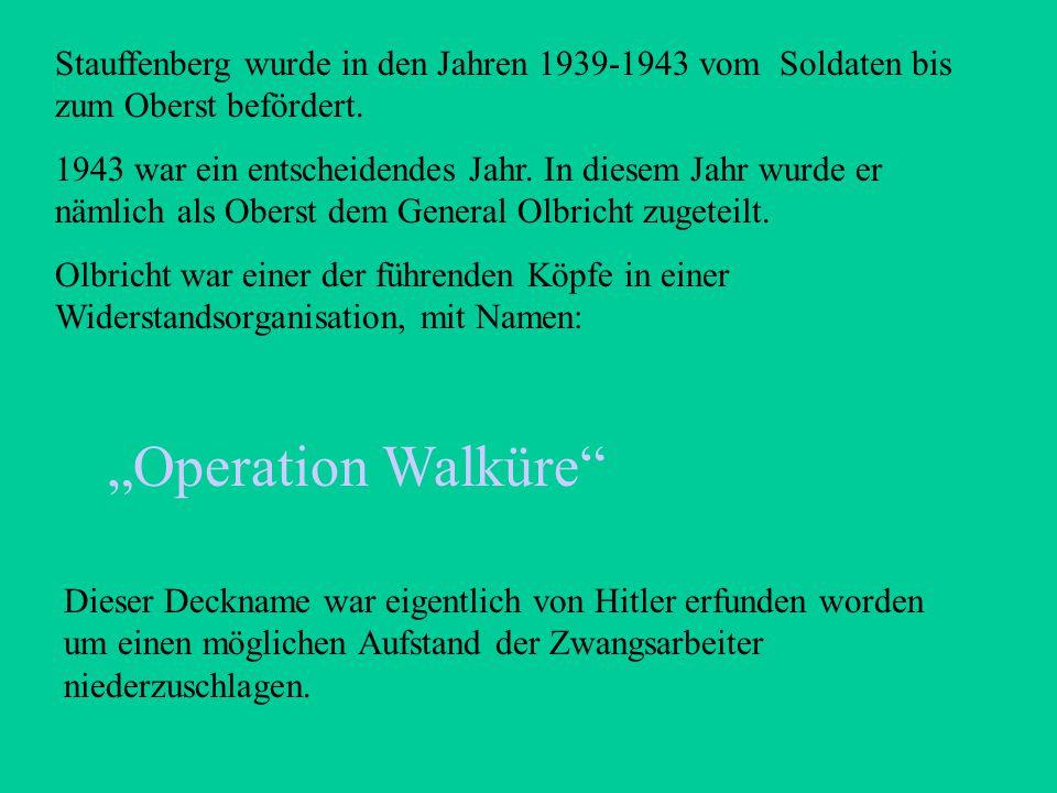Stauffenberg wurde in den Jahren 1939-1943 vom Soldaten bis zum Oberst befördert.