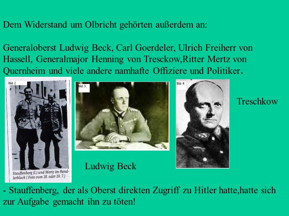 Dem Widerstand um Olbricht gehörten außerdem an: