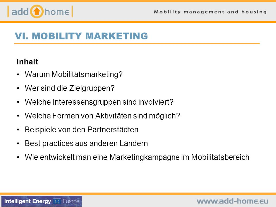 VI. MOBILITY MARKETING Inhalt Warum Mobilitätsmarketing